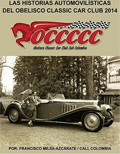 LAS HISTORIAS AUTOMOVILÍSTICAS DEL OBELISCO CLASSIC CAR CLUB: Historias publicadas en 2014 - Libro 005 (Serie nº 5) por Francisco Mejía-Azcárate