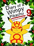 #2: Diary Of A Wimpy Pikachu 9: Pika Gets Possessed!: (An Unofficial Pokemon Book) (Pokemon Books Book 23)