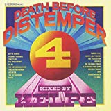 Death Before Distemper 4 - Mixed and Re-edited by Kelpe
