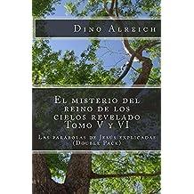 El misterio del reino de los cielos revelado Tomo V y VI (Spanish Edition)