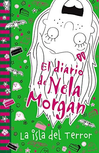 El diario de Nela Morgan: La isla del Terror (Castellano - A Partir De 10 Años - Personajes Y Series - El Diario De Nela Morgan)