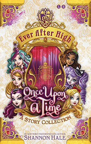 Once Upon A Time: A Short Story Collection (Ever After High, Band 4) (Ever After Cheshire Kitty High)