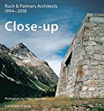 Close-up―Ruch & Partner Architects 1996–2018