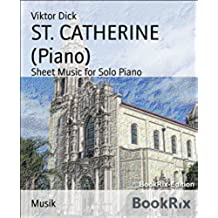 ST. CATHERINE (Piano): Sheet Music for Solo Piano (English Edition)