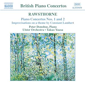 Rawsthorne: Piano Concertos Nos. 1 and 2, Improvisations on a theme by Constant Lambert