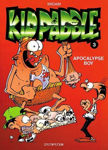 Kid Paddle 03 Apocalypse Boy by Midam (September 16,1997)