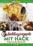 MIXtipp Lieblingsrezepte mit Hack: Kochen mit dem Thermomix TM5 und TM31 (German Edition)