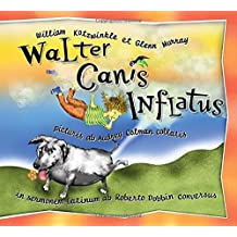 Walter Canis Inflatus: Walter the Farting Dog, Latin-Language Edition (Latin Edition) by William Kotzwinkle (2004-07-08)
