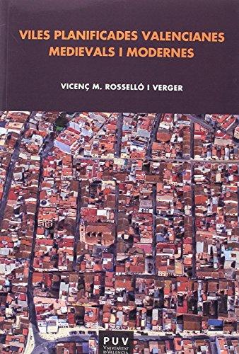 Viles planificades valencianes medievals i modernes por Vicenç M. Roselló Verger