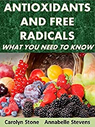 Antioxidants and Free Radicals:  What You Need To Know (Health Matters Book 21) (English Edition)