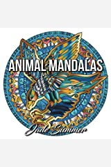 Animal Mandalas: An Adult Coloring Book with Mandala Designs, Mythical Creatures, and Fantasy Animals for Inspiration and Relaxation (Relaxation Gifts for Animal Lovers) by Jade Summer(2016-11-19) Broché