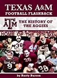 Texas A&M Football Flashback: The History of the Aggies