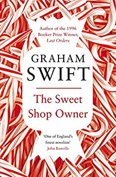 The Sweet Shop Owner by [Swift, Graham]