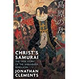 Christ's Samurai: The True Story of the Shimabara Rebellion (English Edition)
