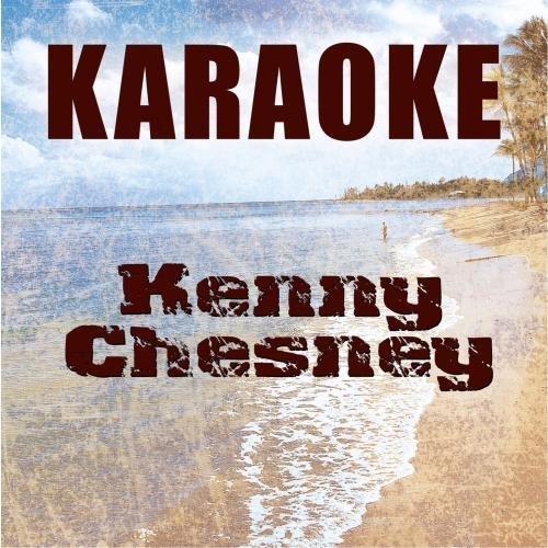 Karaoke: Kenny Chesney by Starlite (Kenny Chesney Karaoke)
