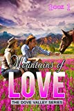 Mountains  of  Love: A Story of Faith, Redemption, and Timeless Love (Dove Valley Series Book 1)