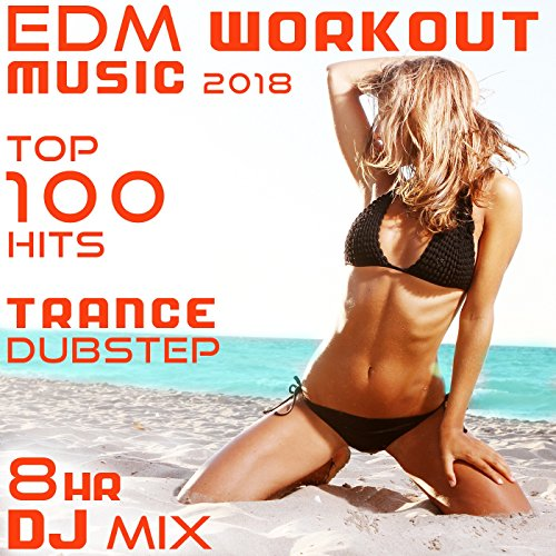 EDM Workout Music 2018 Top 100 Remixes (2 Hrs Trance Fitness DJ Mix)