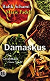 Damaskus: Der Geschmack einer Stadt (insel taschenbuch)
