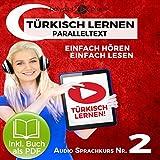 Türkisch Lernen - Einfach Lesen - Einfach Hören: Paralleltext -