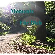 Futter für die Seele / Momente Für Dich: Futter für die Seele - Gedanken - Gefühle und Emotionen