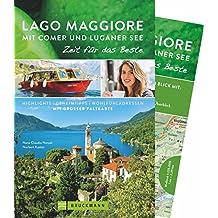 Bruckmann Reiseführer Lago Maggiore mit Comer und Luganer See: Zeit für das Beste. Highlights, Geheimtipps, Wohlfühladressen. Inklusive Faltkarte zum Herausnehmen. NEU 2018