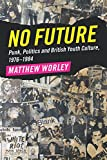 Best Books For Youths - No Future: Punk, Politics and British Youth Culture Review