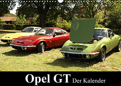 Opel GT Der Kalender (Wandkalender 2017 DIN A3 quer): Der Kalender zeigt tolle Aufnahmen des Oltimers Opel GT (Monatskalender, 14 Seiten ) (CALVENDO Mobilitaet)