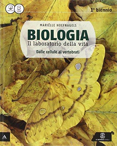 Biologia il laboratorio della vita. Dalle cellule ai vertebrati. Per le Scuole superiori. Con e-book. Con espansione online