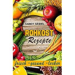 Rohkost Rezepte: frisch -gesund-lecker