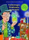 Funkenregen, Stinkbome, Zuckerblitz: Neues aus Magic Andys verrücktem Chemie-Labor (Sauerländer Kindersachbuch)