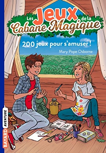 Les jeux de la cabane magique, Tome 01: 200 jeux pour s'amuser