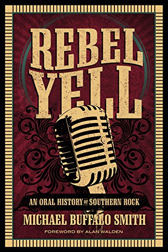 South Buffalo (Rebel Yell: An Oral History of Southern Rock (Music and the American South Series))