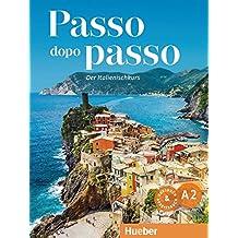 Passo dopo passo A2: Der Italienischkurs / Kursbuch + Arbeitsbuch + 2 Audio-CDs