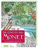 Die Gärten von Monet: Ein wunderbares Ausmalbuch
