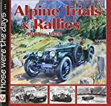Alpine Trials and Rallies (Those Were the Days ...) by Martin Pfunder (2005-10-06)