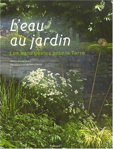 L'eau au jardin : Les bons gestes pour la Terre par Anne Valéry