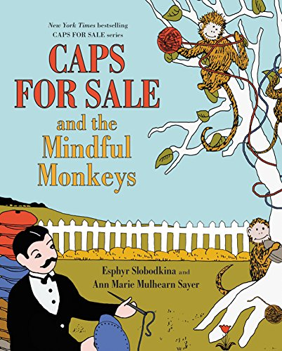 Caps for Sale and the Mindful Monkeys por Esphyr Slobodkina