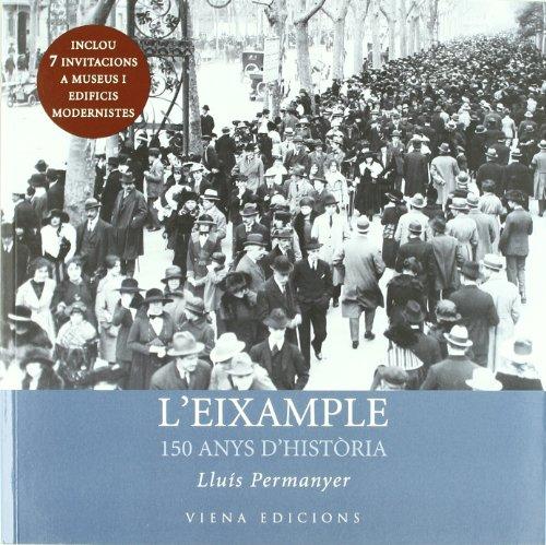 Descargar Libro L'Eixample: 150 anys d'història (Fotografia del segle XX) de Lluís Permanyer Lladós