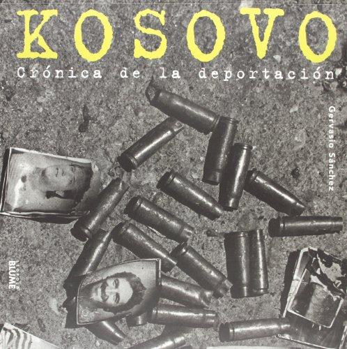 Descargar Libro Kosovo. Cr¢nica de la deportaci¢n de Gervasio Sánchez