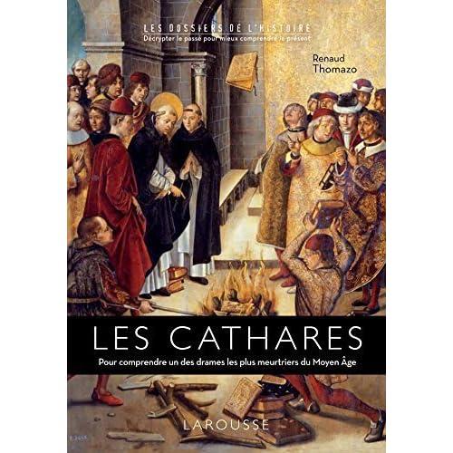 Les Cathares : Pour comprendre un des drames les plus meurtriers du Moyen Age by Renaud Thomazo (2015-02-11)