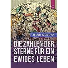 """Die Zahlen Der Sterne Fur Ein Ewiges Leben"""" (German Edition)"""