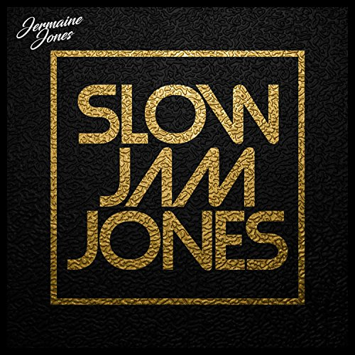 Slow Jam Jones [Explicit]