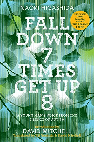 Fall Down 7 Times Get Up 8: A Young Man's Voice from the Silence of Autism por Naoki Higashida