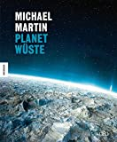 Michael Martin: Planet Wüste - Michael Martin