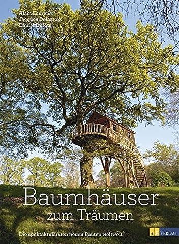 Baumhäuser zum Träumen: Die spektakulärsten neuen Bauten weltweit