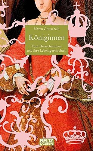 errscherinnen und ihre Lebensgeschichten (Beltz & Gelberg - Biographie) (Königin Isabella Für Kinder)
