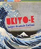Ukiyo-e, images du monde flottant / Caroline Larroche, Olivier Morel | Larroche, Caroline (1961-....). Auteur