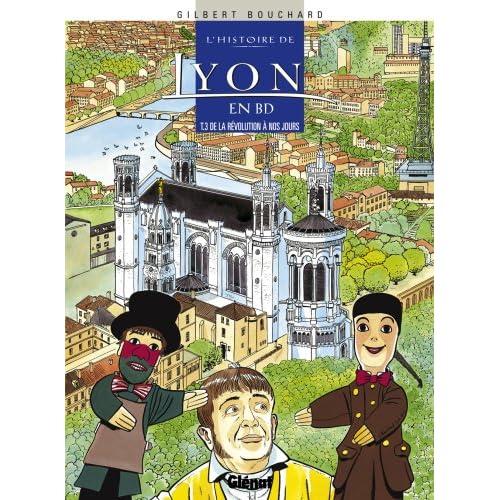 L'histoire de Lyon en BD, Tome 3 : De la Révolution à nos jours