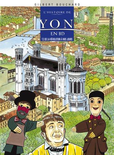 L'histoire de Lyon en BD, Tome 3 : De la Révolution à nos jours par Gilbert Bouchard
