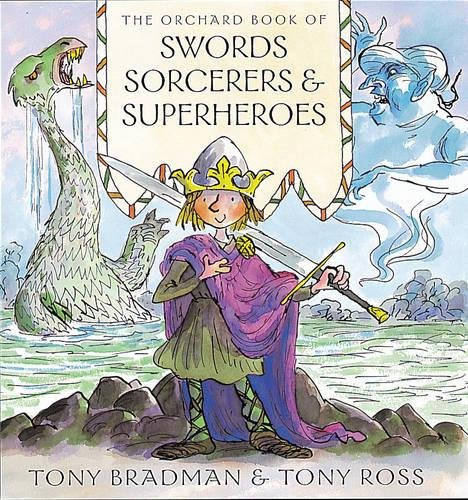The Orchard book of swords, sorcerors and superheroes